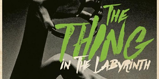The Thing in the Labyrinth -  a horror book club with Kathryn E. McGee