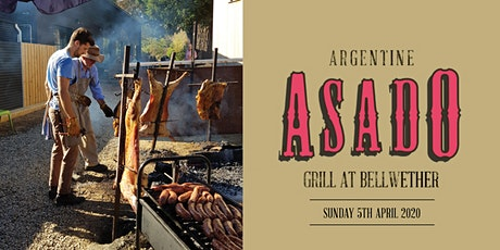Bellwether Argentine Asado Grill | 5th April 2020 tickets