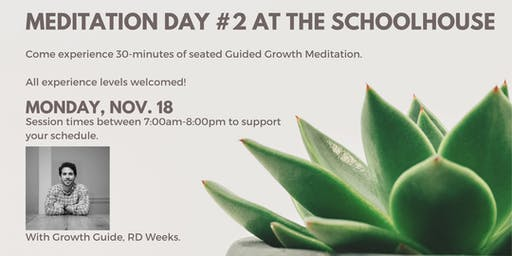 Meditation Day #2-Experience Guided Growth Meditation. (30-Minute Sessions)