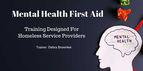 Mental Health First Aid for Homeless Service Providers- Adult/Family tickets