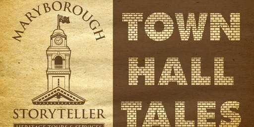 Town Hall Tales with the Maryborough Storyteller