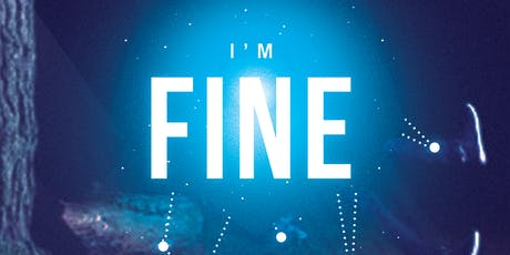 """Johnny Climax Presents :"""" IM FINE"""" The Movie and Live Show tickets"""
