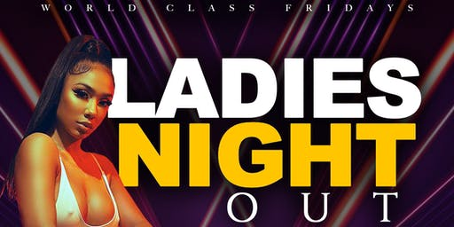 LADIES NIGHT OUT  (FREE ENTRY)