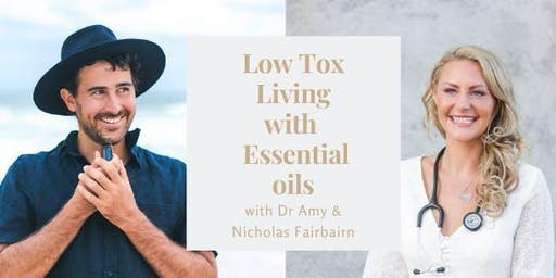 Low Tox Living & Essential Oils with Dr Amy and Nicholas Fairbairn