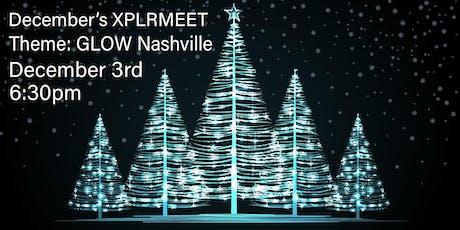 December's XPLRMEET- GLOW Nashville tickets