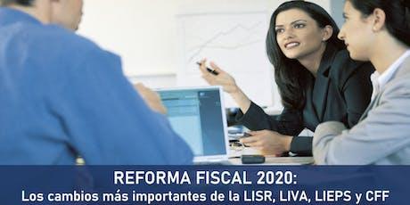 REFORMA FISCAL 2020: Todos los cambios de LISR, LIVA, LIEPS y CFF entradas