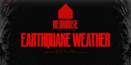 Redhouse Presents: Earthquake Weather tickets
