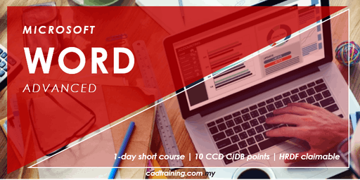 Microsoft Word Advanced | MS Word | 1-day Short Course | 10 CCD CIDB point