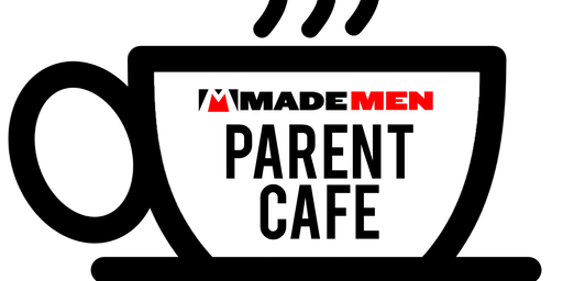 Made Men Parent Cafe