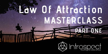 The Practical Application of Real-Life Magic - Law of Attraction PART ONE tickets