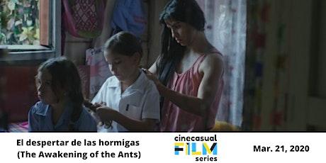Cine Casual Film Series: El despertar de las hormigas tickets