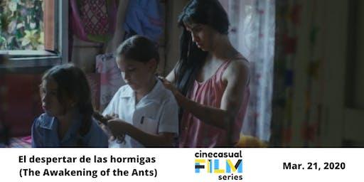 Cine Casual Film Series: El despertar de las hormigas
