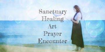 Sanctuary Healing Art Prayer Encounter