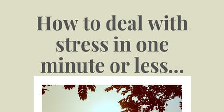 How to deal with stress in one minute or less... tickets