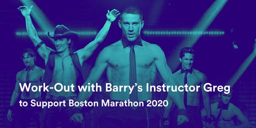 Work out w/ Barry's Instructor Greg to Support Boston Marathon 2020