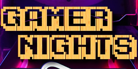 Gamer Nights tickets