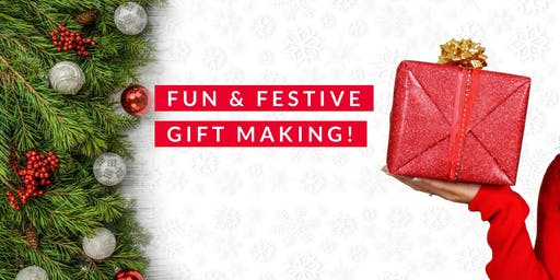 Fun & Festive Gift Making!
