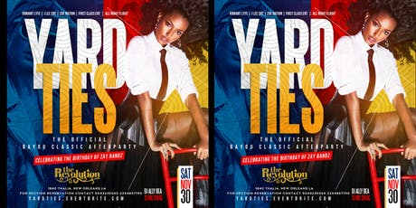 YARD TIES THE OFFICIAL BAYOU CLASSIC AFTER PARTY Sat 11/30 @ The Revolution tickets