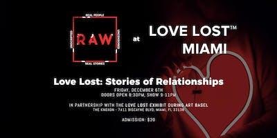 RAW Storytelling: True Storytelling Show & Love Lost Exhibit Art Basel