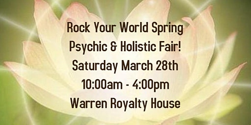 Rock Your World Spring Psychic & Holistic Fair!