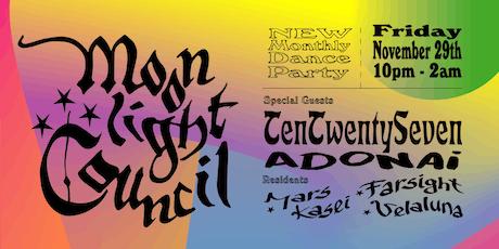 MOONLIGHT COUNCIL w/ TenTwentySeven & Adonai tickets