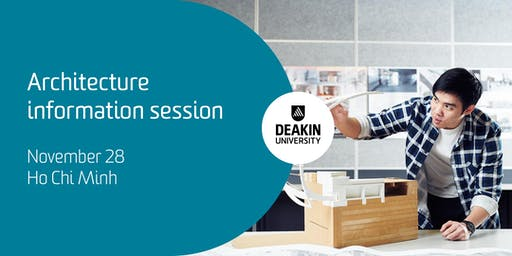 Deakin Architecture Information session, Ho Chi Minh