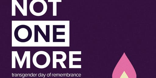 SF Transgender Day of Remembrance 2019... NOT ONE MORE...