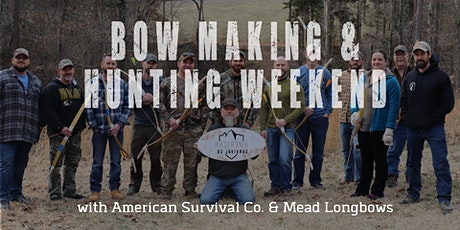 Bow Making & Hunting Weekend with Mead Longbows & American Survival tickets
