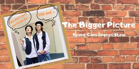 The Bigger Picture Young Guns Improv Show tickets