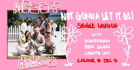 """Messy Mammals """"Not Gonna Let It Go"""" - Single Launch tickets"""