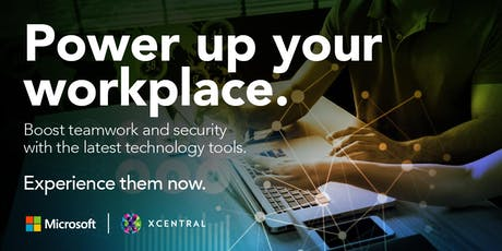 Power up your workplace | XCentral & Microsoft // FREE IN-STORE VOUCHER & BOOK tickets
