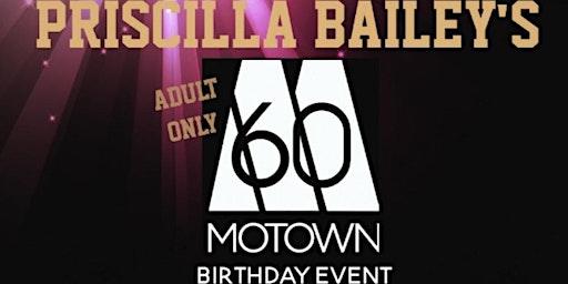 PRISCILLA'S 60TH MOTOWN BIRTHDAY EVENT