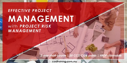 Effective Project Management Skills with Project Risk Management | 2-day Short Course | 20 CCD CIDB points