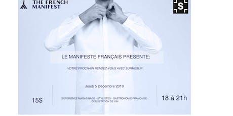 LE MANIFESTE FRANÇAIS PRESENTE: VOTRE RENDEZ-VOUS AVEC SURMESUR billets