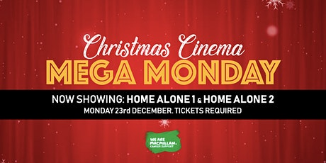 Macmillan Bedlington Christmas Cinema - MEGA MONDAY! Home Alone 1+2 tickets