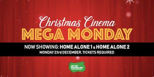 Macmillan Bedlington Christmas Cinema - MEGA MONDAY! Home Alone 1+2