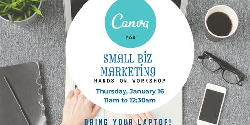 Canva for Small Biz Marketing Hands-On Workshop