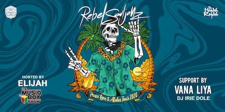 Rebel Souljahz/Vana Liya/DJ Irie Dole tickets