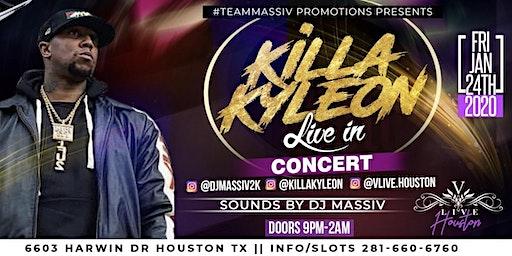 Killa Kyleon Live In Concert Friday Jan 24th 2020 (V Live Houston)