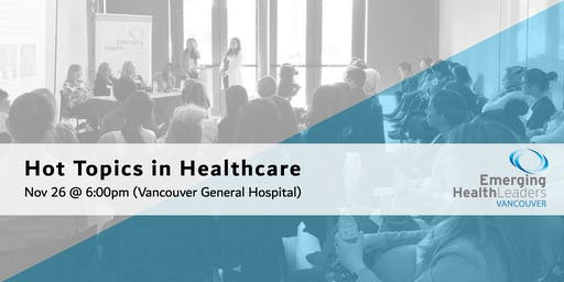 Hot Topics in Healthcare