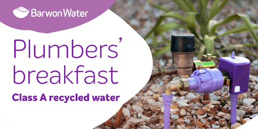 Plumbers' breakfast: Class A recycled water