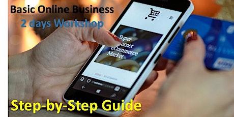Basic Online Business - 2 days Workshop tickets