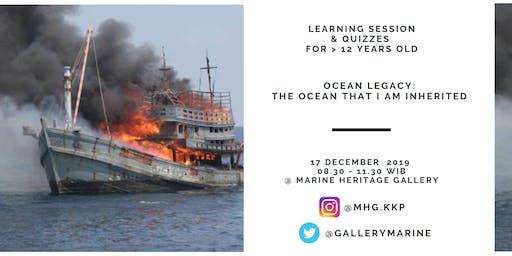 OCEAN LEGACY: THE OCEAN THAT I AM INHERITED