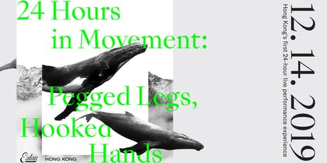 24 Hours in Movement: Pegged Legs, Hooked Hands tickets