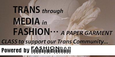 Trans Media Fashion - A PAPER GARMENT CREATION CLASS