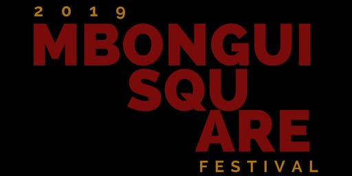 2019 MBONGUI SQUARE FESTIVAL // Opening Night + Performances