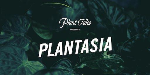 Plant Tales presents: Plantasia