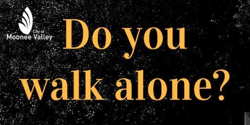 16 days of activism: Do you walk alone?