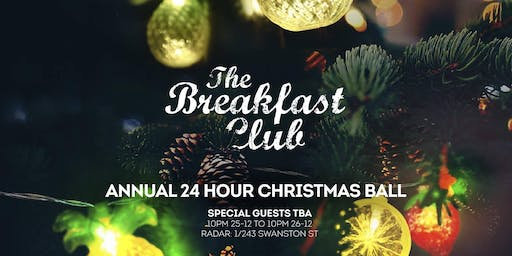 The Breakfast Club's annual 24 hour Christmas ball.