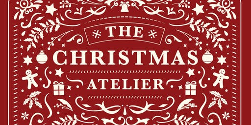 The Christmas Atelier Market - Day 2: 1 December, 11:00am to 5:00pm